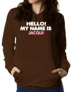 Hello! My Name Is Jacqui Women Hoodie