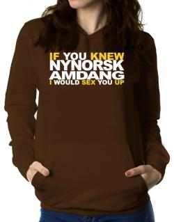 If You Knew Amdang I Would Sex You Up Women Hoodie