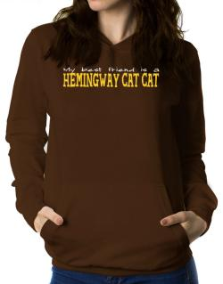 My Best Friend Is A Hemingway Cat Women Hoodie