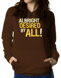 Albright Desired By All! Women Hoodie