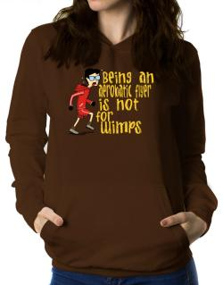 Being An Aerobatic Flyer Is Not For Wimps Women Hoodie