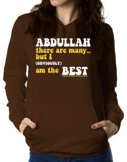 Abdullah There Are Many... But I (obviously) Am The Best Women Hoodie