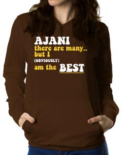 Ajani There Are Many... But I (obviously) Am The Best Women Hoodie