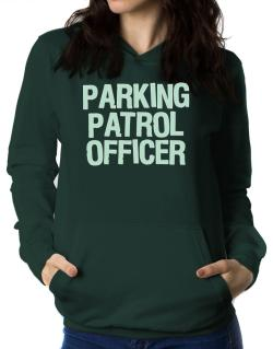 Parking Patrol Officer Women Hoodie