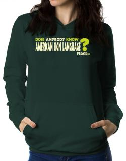 Does Anybody Know American Sign Language? Please... Women Hoodie