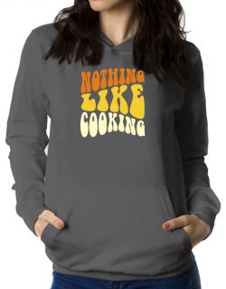 Nothing Like Cooking Women Hoodie