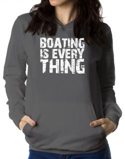 Boating Is Everything Women Hoodie