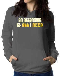 A Accordion Is All I Need Women Hoodie