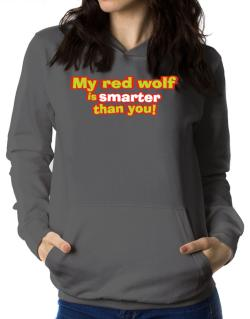 My Red Wolf Is Smarter Than You! Women Hoodie
