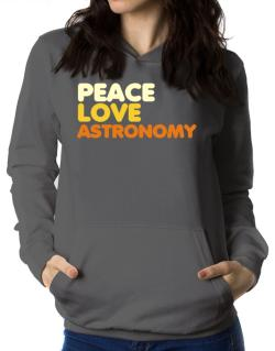 Peace Love Astronomy Women Hoodie