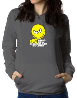 Bring Me A ... Chocolate Soldier Women Hoodie