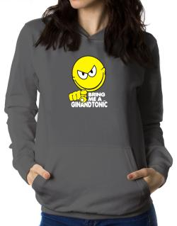 Bring Me A ... Gin And Tonic Women Hoodie