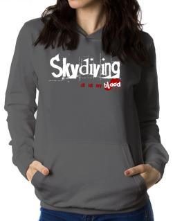 Skydiving Is In My Blood Women Hoodie