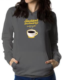 Instant Actuary, just add coffee Women Hoodie