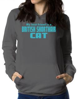 My Best Friend Is A British Shorthair Women Hoodie