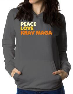 Peace , Love And Krav Maga Women Hoodie