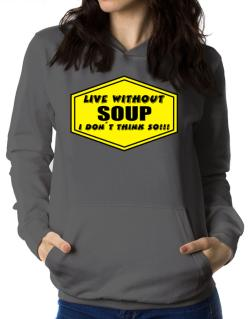Live Without Soup , I Don