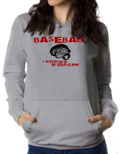 Baseball Is An Extension Of My Creative Mind Women Hoodie
