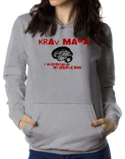 Krav Maga Is An Extension Of My Creative Mind Women Hoodie