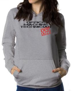 Office Machine Technician - Off Duty Women Hoodie