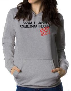 Wall And Ceiling Fixer - Off Duty Women Hoodie