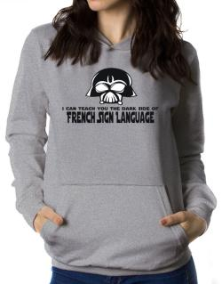 I Can Teach You The Dark Side Of French Sign Language Women Hoodie