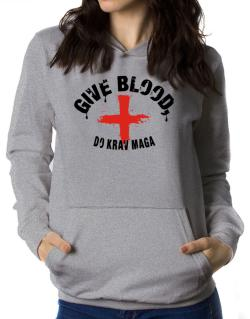 Give Blood, Do Krav Maga Women Hoodie