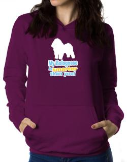 My Bolognese Is Smarter Than You ! Women Hoodie