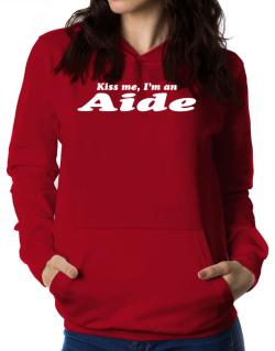 Kiss Me, I Am An Aide Women Hoodie