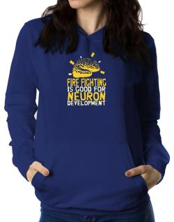 Fire Fighting Is Good For Neuron Development Women Hoodie