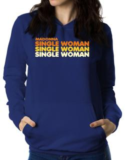 Madonna Single Woman Women Hoodie