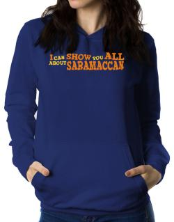 I Can Show You All About Saramaccan Women Hoodie