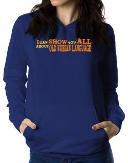 I Can Show You All About Old Nubian Language Women Hoodie