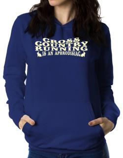 Cross Country Running Is Aphrodisiac Women Hoodie