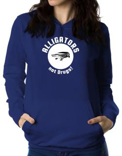 Alligators not drugs! Women Hoodie