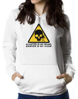 Alaster Is My Name, Danger Is My Game Women Hoodie
