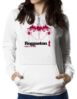 """  Reggaeton plugged into the sound "" Women Hoodie"