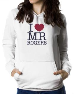 I Love Mr Rogers Women Hoodie
