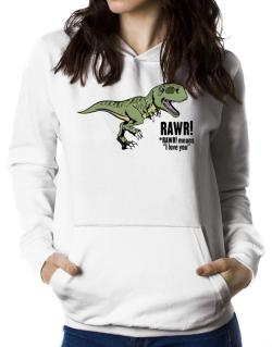 Rawr means I Love You in dinosaur Women Hoodie