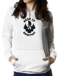 Keep it squatchy Women Hoodie