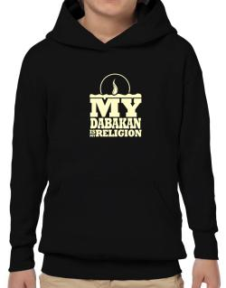My Dabakan Is My Religion Hoodie-Boys
