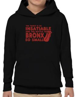 The Thirst Is So Insatiable And The Bottle Of Bronx So Small Hoodie-Boys