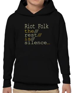Riot Folk The Rest Is Silence... Hoodie-Boys