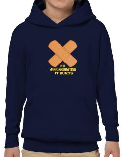 So Accommodating It Hurts Hoodie-Boys