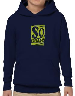 So Relaxed Hoodie-Boys