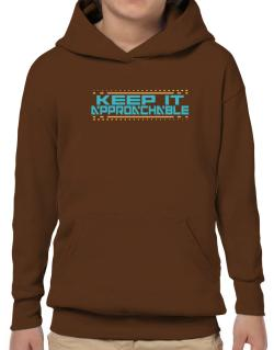 Keep It Approachable Hoodie-Boys