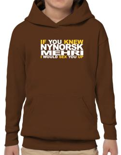 If You Knew Mehri I Would Sex You Up Hoodie-Boys