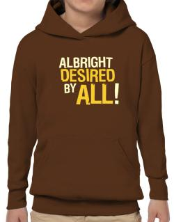 Albright Desired By All! Hoodie-Boys