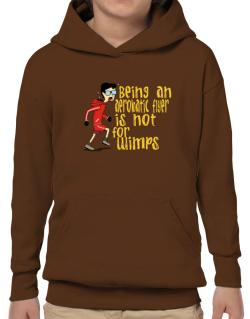 Being An Aerobatic Flyer Is Not For Wimps Hoodie-Boys