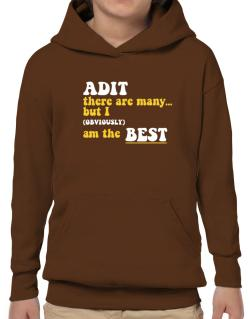 Adit There Are Many... But I (obviously) Am The Best Hoodie-Boys